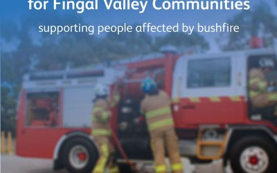 Recovery and Restoration support for Fingal Valley Communities