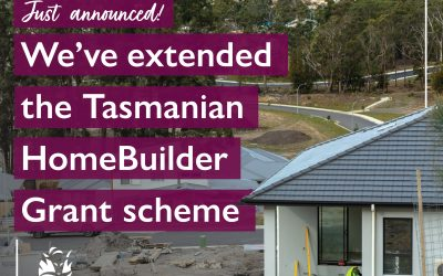 Extension to Tasmanian HomeBuilder Grant scheme